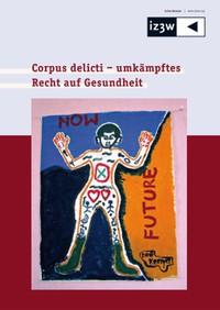 Corpus delicti - umkämpftes Recht auf Gesundheit